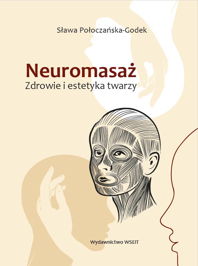 Neuromasaż. Zdrowie i estetyka twarzy
